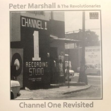 Peter Marshall & The Revolutionaries - Channel One Revisited (Iron Sound) LP